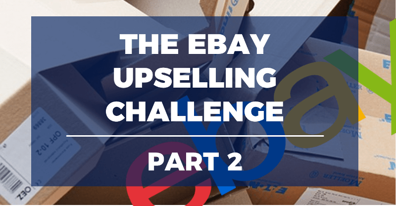 cb28d904b174 The eBay Upselling Challenge (Part 2 –  Buyers Remorse  ) - The ...